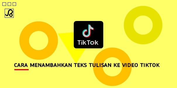 Cara Menambahkan Teks Tulisan Ke Video Tiktok Brankaspedia Blog Ulasan Teknologi
