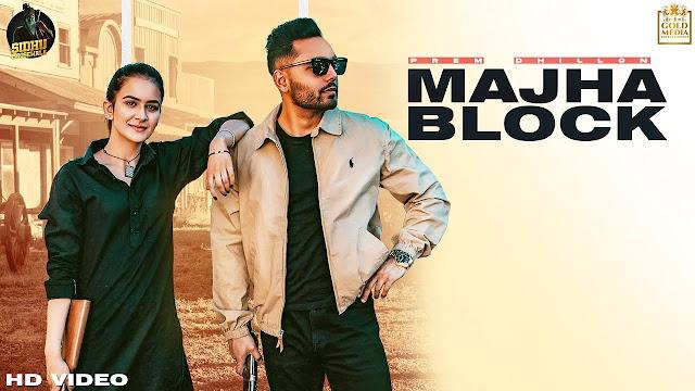 Majha Block Lyrics in English :- Prem Dhillon | Sidhu Moose Wala | Roopi Gill