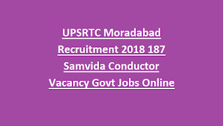 UPSRTC Moradabad Recruitment 2018 187 Samvida Conductor Vacancy Govt Jobs Online