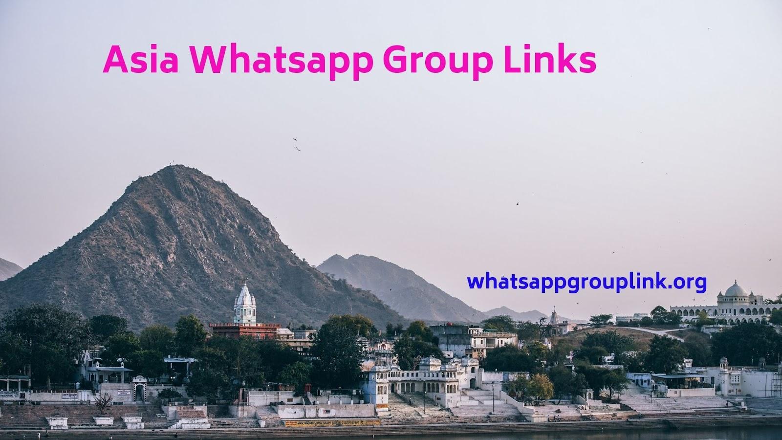 Whatsapp Group Link: Asia Whatsapp Group Links
