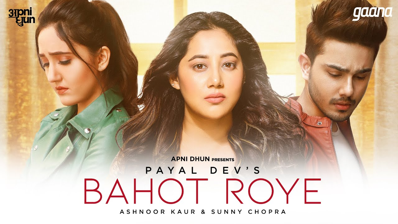 Bahot Roye Lyrics Payal Dev Ft Ashnoor Kaurm X Sunny Chopra