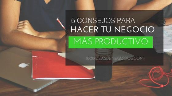 Negocios más productivos
