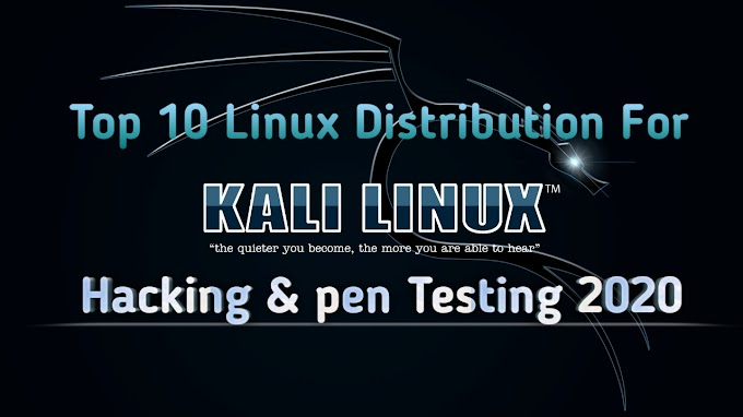 Top 10 Linux Distribution For Hacking & pen Testing 2020