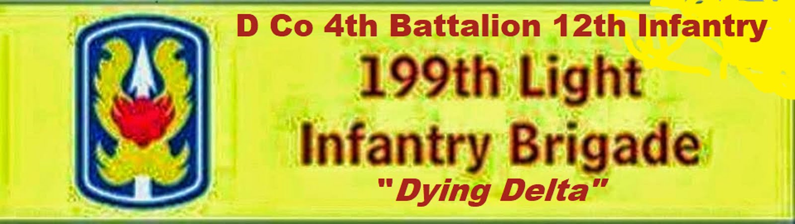 "D CO   4th BATTALION 12th INFANTRY 199tth LIGHT INFANTRY BRIGADE ""DYING DELTA"""