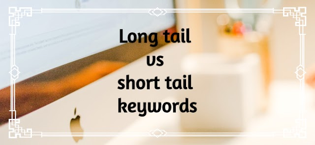 Long tail vs short tail keywords | Pros and cons | Benefits