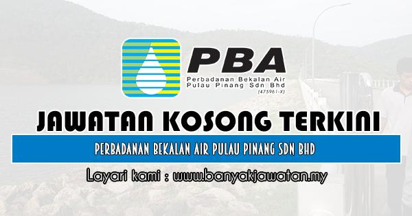 Jawatan Kosong 2019 di Perbadanan Bekalan Air Pulau Pinang Sdn Bhd