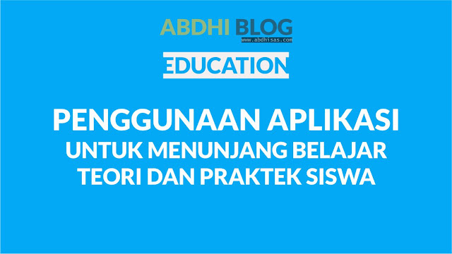 Memaksimalkan Teori Dan Praktek Kejuruan Rpl Menggunakan Kombinasi 6 Aplikasi User Friendly Abdhi Blog