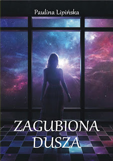 """Zagubiona dusza"" Paulina Lipińska"