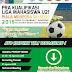 YUK DAFTAR !! PRAKUALIFIKASI LIGA MAHASISWA U21 PIALA MENPORA 2018