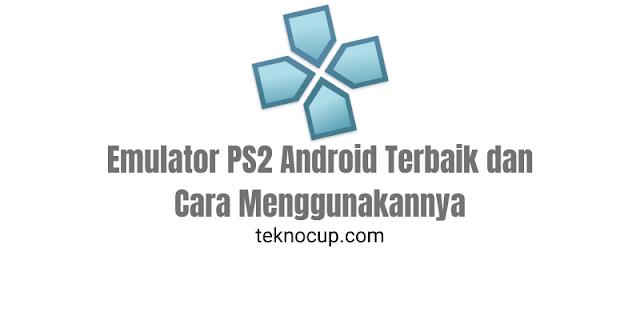 Daftar Emulator PS2 Android Terbaik