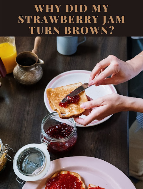 Why did my strawberry jam turn brown