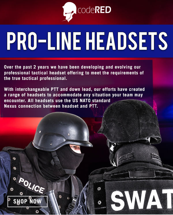 Pro Series Tactical Headset Family Over the past 2 years we have been developing and evolving our professional tactical headset offering to better fit the needs of the true tactical professional. Our efforts have created a range of headsets, with interchangeable PTT and down lead, to accommodate any situation your team may encounter. All headsets use the US NATO standard Nexus connection between headset and PTT.
