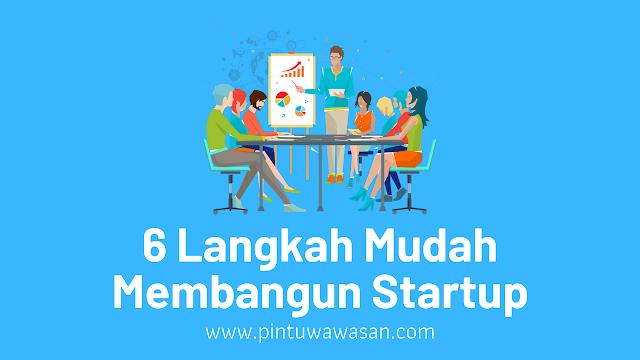 langkah-langka membuat startup, 6 langkah mudah membangun startup, langkah awal membuat startup