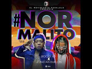 LETRA Normalito Rochy RD ft Jonatan Burlon