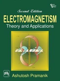 [PDF] Electromagnetism - Theory And Applications Ashutosh Pramanik