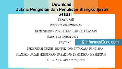 Download Persesjen Kemdikbud Nomor 23 Tahun 2020 Tentang Juknis Tata Cara Pengisian dan Penulisan Blangko Ijazah SD SMP SMA SMK Tahun 2020/2021 I PDF