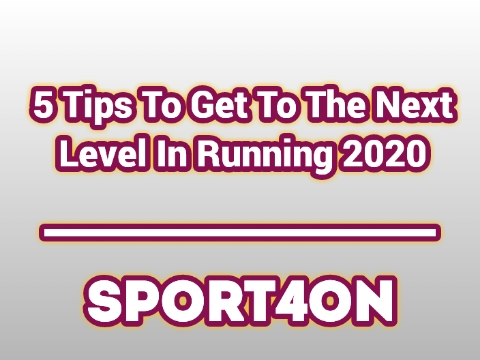 5 Tips To Get To The Next Level In Running