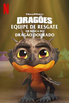 Dragões: Equipe de Resgate – Em Busca do Dragão Dourado