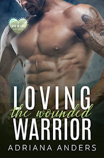 Loving the Wounded Warrior by Adriana Anders