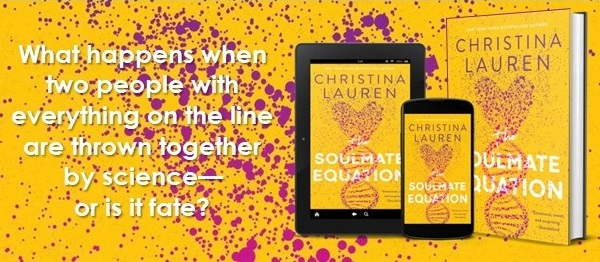 What happens when two people with everything on the line are thrown together by science—or is it fate? The Soulmate Equation by Christina Lauren.