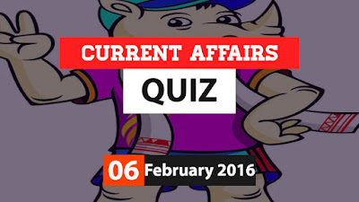 Current Affairs Quiz 6 February 2016