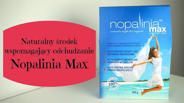 RECENZJA: Naturalny środek wspomagający odchudzanie Nopalinia Max
