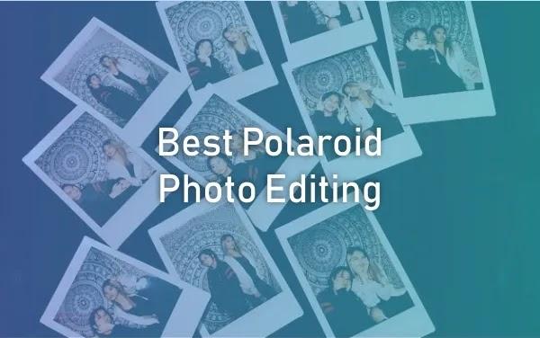 Best Polaroid Photo Editing Apps