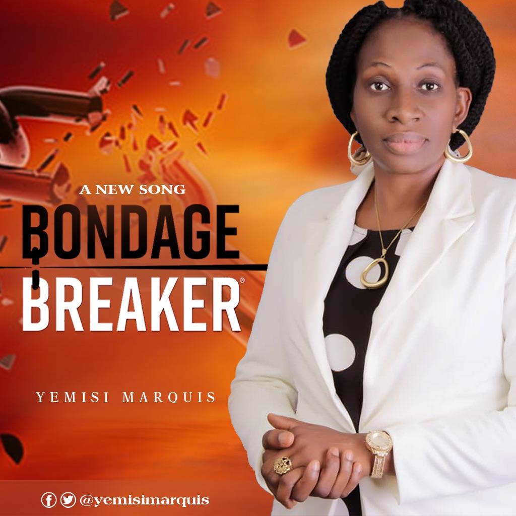 Download Music: Bondage Breaker – Yemisi Marquis || @yemisimarquis