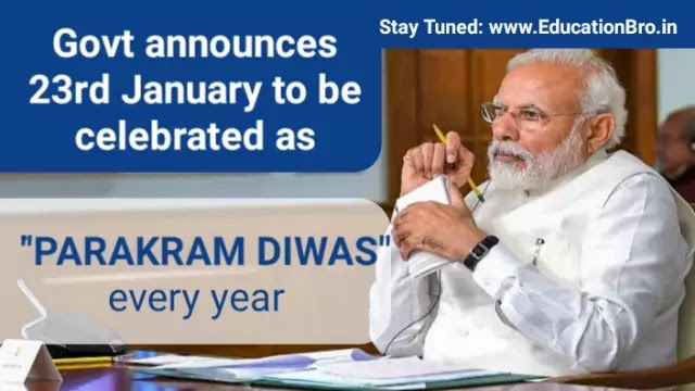 Govt. announces 23rd January to be celebrated as PARAKRAM DIWAS every year