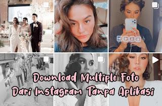Cara Download Multiple Foto/Video Di Instagram