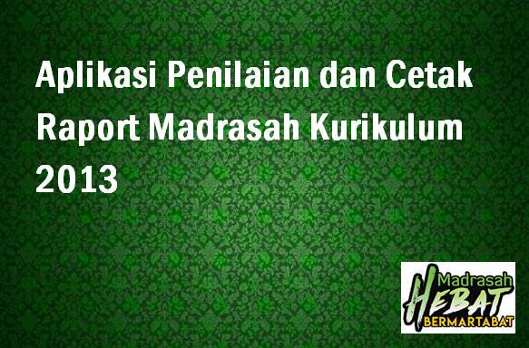 Aplikasi Penilaian dan Cetak Raport Madrasah Kurikulum 2013