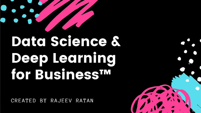 Data Science & Deep Learning for Business™ 20 Case Studies