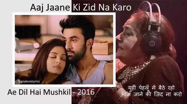 Aaj Jaane Ki Zid Na Karo Lyrics - Ae Dil Hai Mushkil - आज जाने की ज़िद ना करो - Farida Khanum -