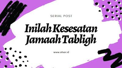 Inilah Kesesatan Jamaah Tabligh (2)