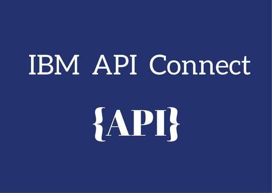 What is IBM API Connect ?