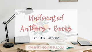 http://www.whisperingchapters.com/2019/07/underrated-authors-books-top-ten-tuesday.html