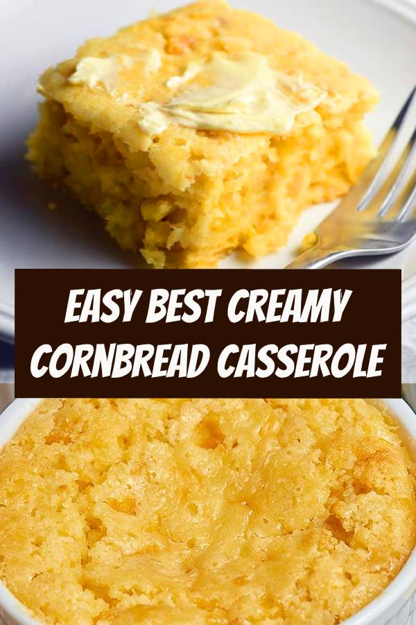 """Easy Creamy Cornbread Casserole Recipe 