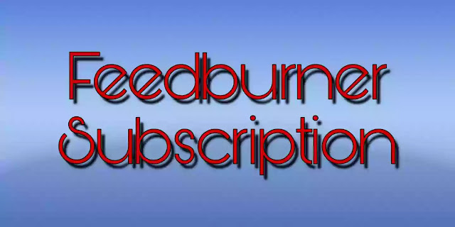 How To Add Feedburner Subscription To Blogger Blog