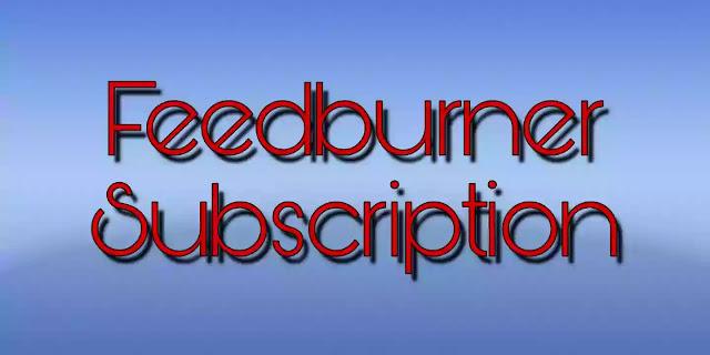 Add Feedburner Subscription To Blogger