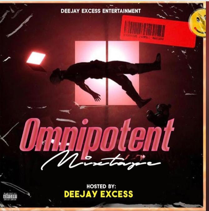 [Mixtape] DJ EXCESS - OMNIPOTENT MIXTAPE