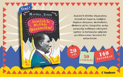Mavisel Yener'den Atatürk'le Birlikte Düşünelim!