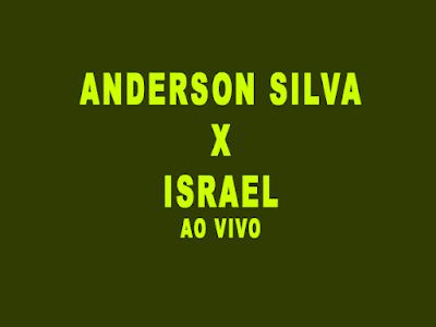 Luta do Anderson Silva x Israel assistir ao vivo online