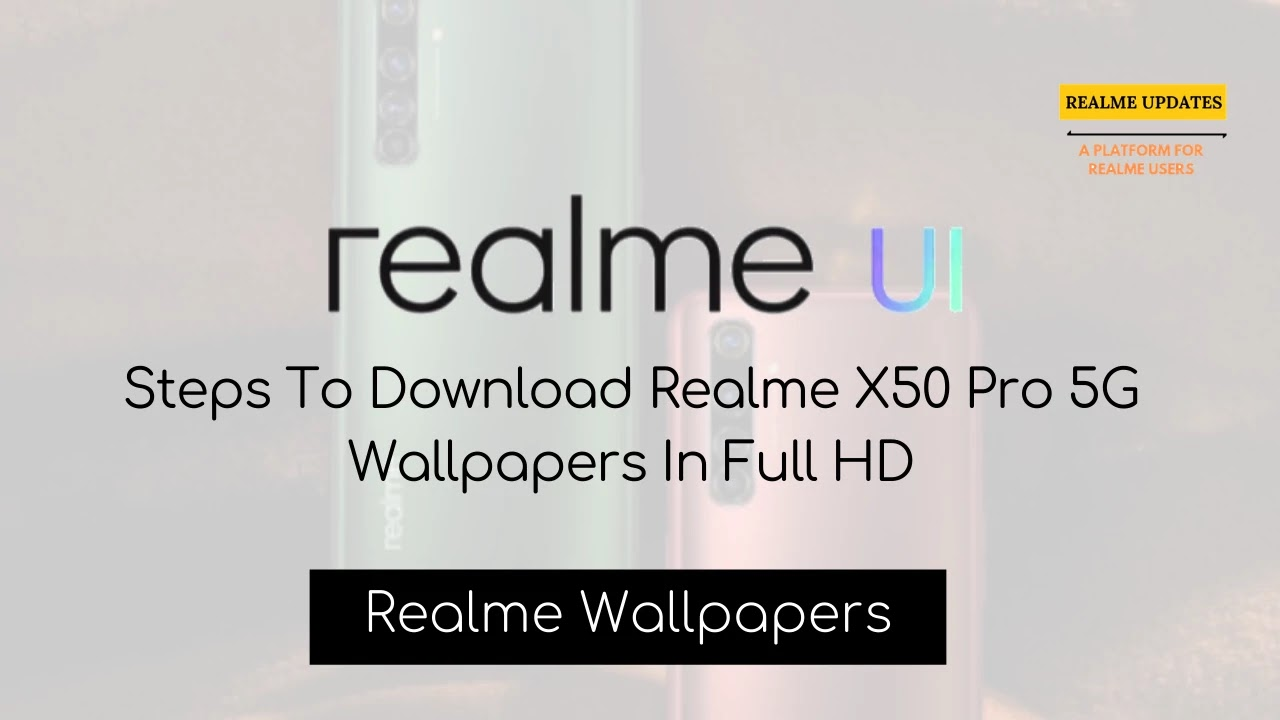 Download Realme X50 Pro 5G Wallpapers In Full HD - Realme Updates