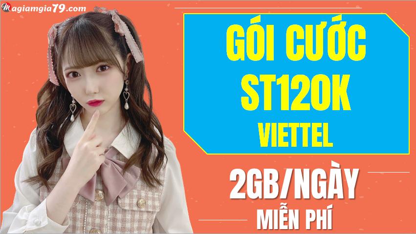 Gói 120k Viettel, nhận 60GB/tháng, 2GB/ ngày