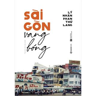 Sài Gòn Vang Bóng (Tái Bản 2020) ebook PDF-EPUB-AWZ3-PRC-MOBI