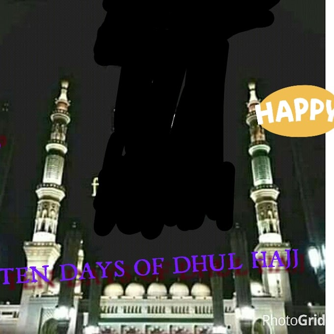 THINGS MUSLIM WILL DO IN THE TEN DAYS OF DHUL HAJJ