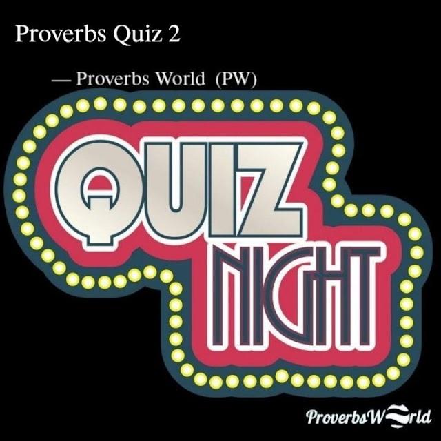 Proverbs World Quiz 2