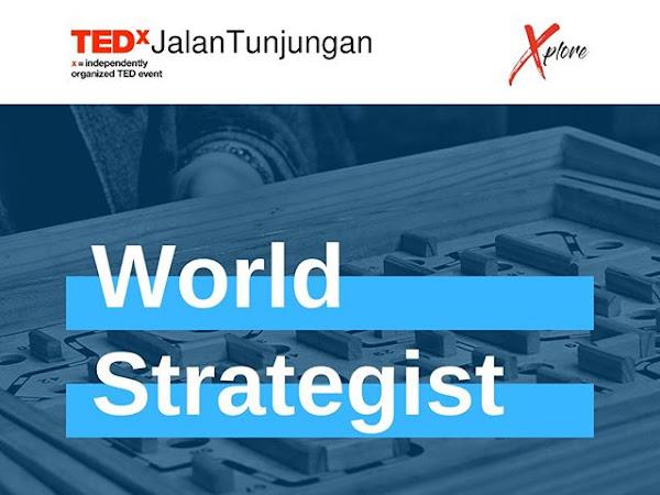 Insight Bergizi TedX Jalan Tunjungan: World Strategist