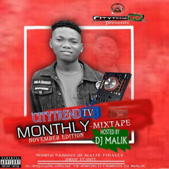 [Mixtape] DJ Malik – CitytrendTv November Edition Mixtape