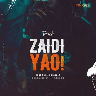 AUDIO | Mr. T Touch Ft. Y Dee X Chadala - ZAIDI YAO | (official song)
